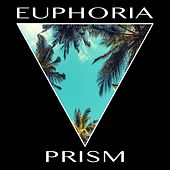 Euphoria by Prism