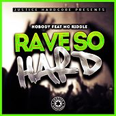 Rave So Hard de Nobody