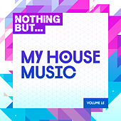 Nothing But... My House Music, Vol. 15 - EP by Various Artists