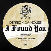 I Found You - Single von Derrick Da House