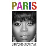Unapologetically Me de Paris Bennett