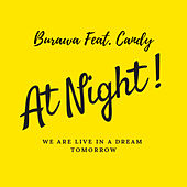 At Night! (We Are Live in a Dream Tomorow) by Burawa