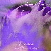 Live Forever by Joevasca