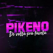De Volta pra Favela by Pikeno e Menor