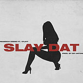 Slay Dat by DreamRich DreMo