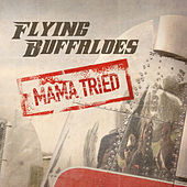Mama Tried de Flying Buffaloes