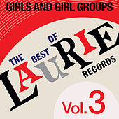 The Best Of Laurie Records Vol. 3: Girls & Girls Groups de Various Artists
