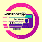 Go (Essential Mix) (feat. Millio) de Moon Rocket