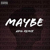 Maybe (Adil Remix) by Sniper J