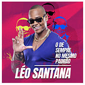 O De Sempre No Mesmo Padrão by Léo Santana
