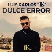 Dulce Error de Luis Karlos LK