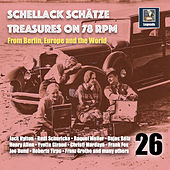 Schellack Schätze: Treasures on 78 RPM from Berlin, Europe and the World, Vol. 26 de Various Artists