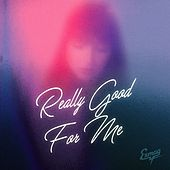 Really Good For Me by Exmag