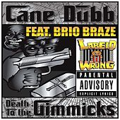 Death to the Gimmicks de Cane Dubb
