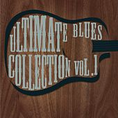 Ultimate Blues Collection, Vol. 1 de Various Artists