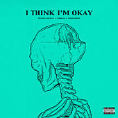 I Think I'm OKAY de MGK (Machine Gun Kelly)
