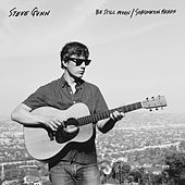Be Still Moon / Shrunken Heads by Steve Gunn