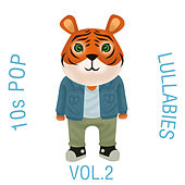 10s Pop Lullabies, Vol. 2 von The Cat and Owl