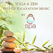 Yoga & Zen : Best Of Relaxation Music By Ô'SPA de Ô Spa