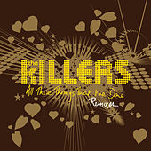 All These Things That I've Done (Remixes) de The Killers