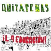 La Educación by Los Quitapenas
