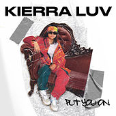 Put You On de Kierra Luv