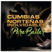 Cumbias Norteñas Inolvidables Para Bailar de Various Artists