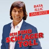 Ich find Schlager toll - Das Beste by Bata Illic
