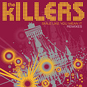 Smile Like You Mean It (Remixes) de The Killers