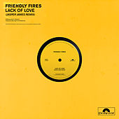 Lack Of Love (Jasper James Remixes) by Friendly Fires