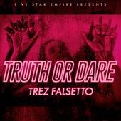 Truth Or Dare von Trez Falsetto