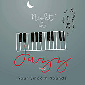 Night in Jazz Vol.2 Your Smooth Sounds by Various Artists