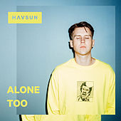 Alone Too de Havsun