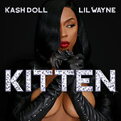 Kitten (feat. Lil Wayne) by Kash Doll