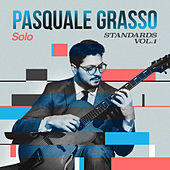 Solo Standards, Vol. 1 by Pasquale Grasso