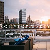 Rooftop Party von Various Artists