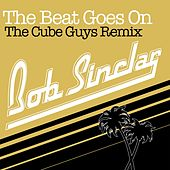 The Beat Goes On (Radio Edit) [The Cube Guys Remix] by Bob Sinclar