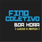 Boa Hora (Lucio K Remix) de Fino Coletivo