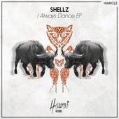 I Always Dance EP von Shellz