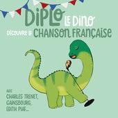 Diplo le Dino découvre la chanson française von Various Artists
