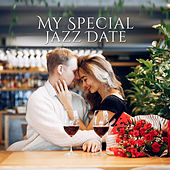 My Special Jazz Date: Smooth Jazz Music Compitatiom 2019 for First Date, Romantic Sounds for Dinner for Two, Perfect Couple's Evening Background von Acoustic Hits