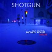 Shotgun de Monkey House