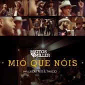 Mió Que Nois de Mattos e Miller