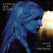 La fille sur le toit by Alice on the roof