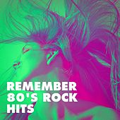 Remember 80's Rock Hits by Various Artists