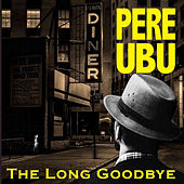 What I Heard on the Pop Radio de Pere Ubu