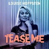 Tease Me de Louise Hoffsten