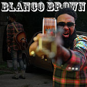 Blanco Brown by Blanco Brown