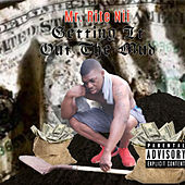Getting It out the Mud de Mr. Rite Nii
