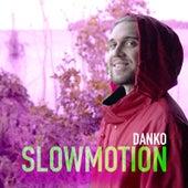 Slowmotion by Danko